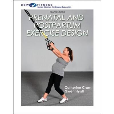 Prenatal and Postpartum Exercise Design, 4th Edition