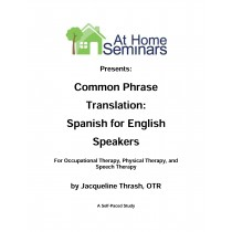 Share a Course: Common Phrase Translation: Spanish for English Speakers: Occupational Therapy (Electronic Download)