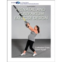 Prenatal and Postpartum Exercise Design, 4th Edition (Electronic Download)