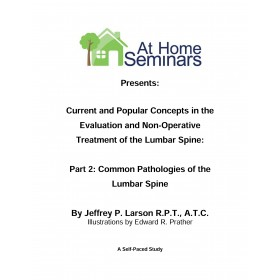 Share A Course: Current & Popular Concepts in the Evaluation and Non-Operative Treatment of the Lumbar Spine: Part 2: Common Pathologies of the Lumbar Spine
