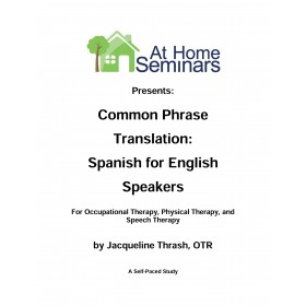 Common Phrase Translation: Spanish for English Speakers: Occupational Therapy (Electronic Download)