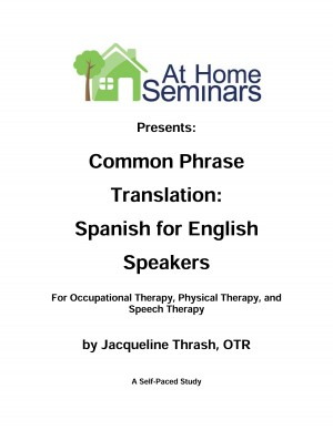 Common Phrase Translation: Spanish for English Speakers: Occupational Therapy